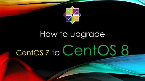 how-to-upgrade-nang-cap-centos-7-len-centos-8