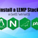 Hướng dẫn cài đặt LEMP Stack trên Centos 7